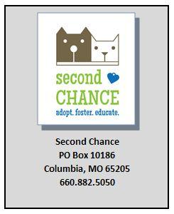 Second Chance PO Box 10186 Columbia, MO 65205